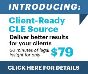 Client-Ready CLE Source